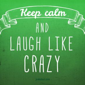 Keep Calm and Laugh Like Crazy @jesicalevi #keepcalmquotes #quotes #keepcalm