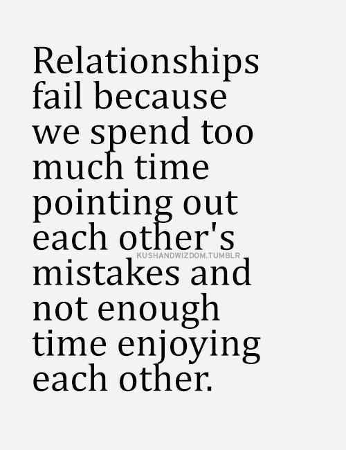 Quotes About Relationships And Time: Relationships Fail Because We Spend Too Much Time Pointing