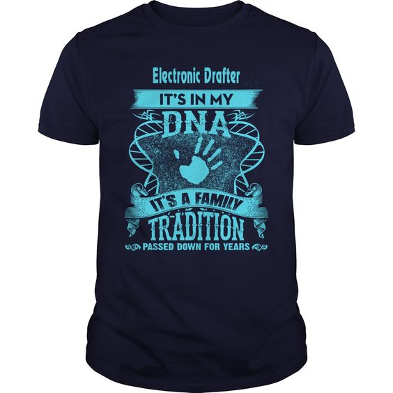 Electronic Drafter its my family traditon, get it and wear it proud