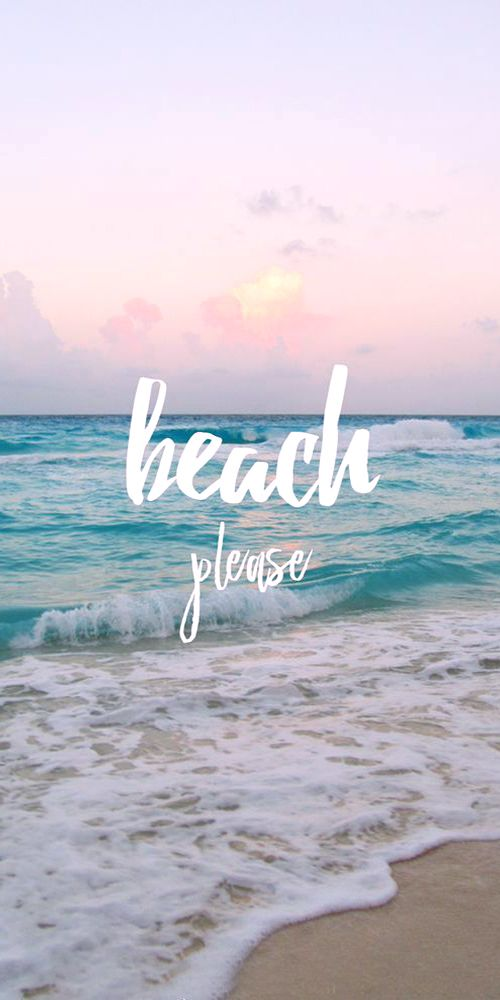 Pah Leeeease Beach Motivational Tropics Travel Vacation Beaches Summer Wallpaper Wallpaper Quotes Phone Wallpaper