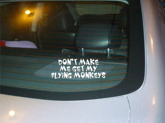 Dont Make Me Get My Flying Monkeys Car Decal Sticker NEW Vinyl - How to make vinyl car decals with cricut