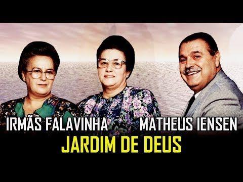 Jardim De Deus Irmas Falavinha Matheus Iesen Os Belos Hinos