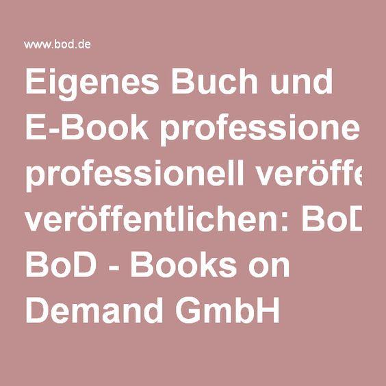 Eigenes Buch und E-Book professionell veröffentlichen: BoD - Books on Demand GmbH