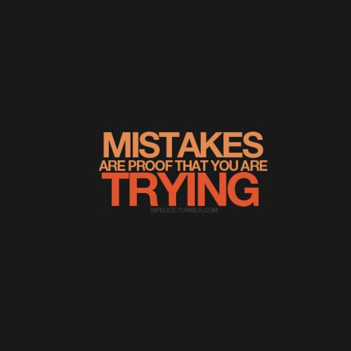 Making a different mistake every day is not only acceptable, it is the definition of progress.  ~Robert Brault