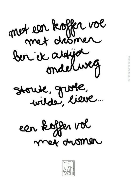 Met een koffer vol met dromen ben ik altijd onderweg stoute, grote, wilde, lieve een koffer vol met dromen #quotevandeaandachtgever www.metaandacht.nu