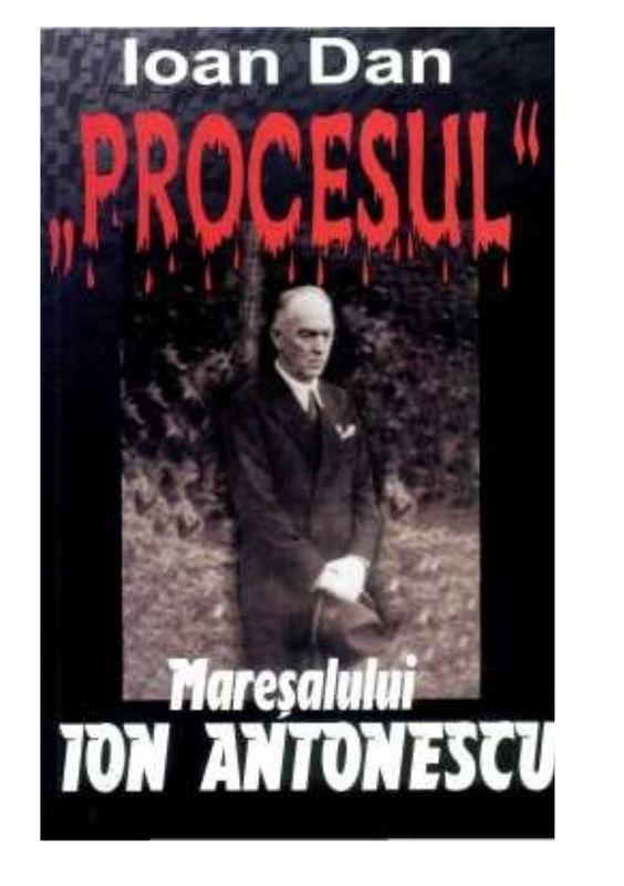 Ion Dan   Procesul maresalului Ion Antonescu  by Tataie Micu via slideshare