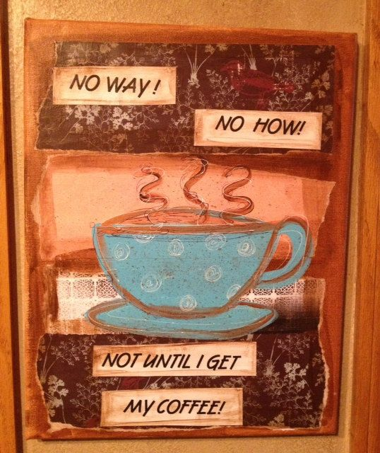 No Way No How Not Until I Get My Coffee by TheRobinsNestShoppe, $29.99