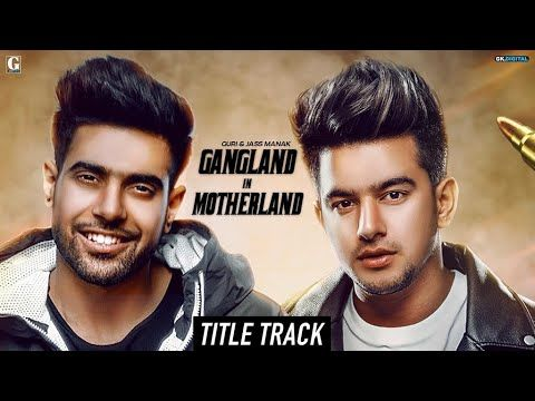 Gangland In Motherland Guri Jass Manak Title Song Punjabi Web Series Latest Punjabi Song Youtube Songs Mp3 Song Download Mp3 Song