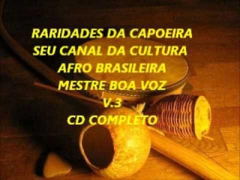 RARIDADES DA CAPOEIRA MESTRE BOA VOZ VOLUME 3 CD COMPLETO