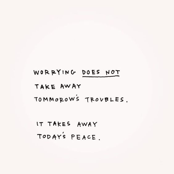 """worrying does not take away tomorrow's troubles. it takes away today's peace"" Quotes, inspiring words, inspirational Quotes, Quotes to live by, encouraging quotes, christian quote, worry quote, peace quote"