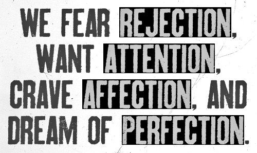 rejection,attention,affection,perfection