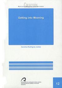 Getting into meaning / Carolina Rodríguez Juárez. -- Las      Palmas de Gran Canaria : Universidad de Las Palmas de Gran      Canaria , 2008 en http://absysnetweb.bbtk.ull.es/cgi-bin/abnetopac01?TITN=512961