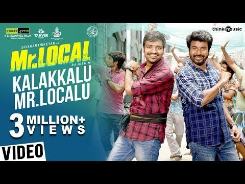 Mr Local Kalakkalu Mr Localu Video Song Sivakarthikeyan Nayanthara Hiphop Tamizha M Rajesh Youtube In 2020 Comedy Films Music Songs Songs