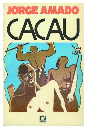 Jorge Amado - Cacau (1933). Second book he published. Age 21. Autobiographical elements as he grew up on cacau plantations in Bahia.