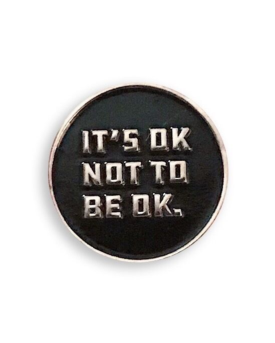 its ok not to be ok mental health pin badge