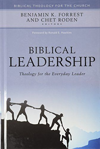 Download Pdf Biblical Leadership Theology For The Everyday Leader