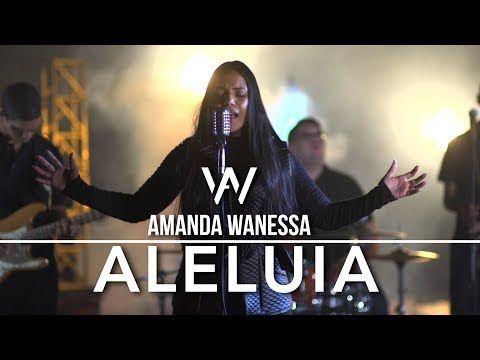 Amanda Wanessa Aleluia Clipe Oficial Youtube Musicas