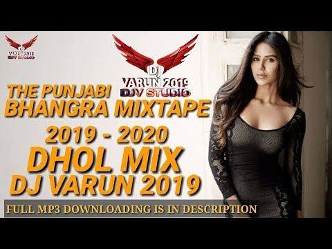 The Punjabi Bhangra Mixtape Dj Varun Dhol Mix New Year Bhangra Mashup 2020 Bhangra Mashup Youtube Mixtape Dj Remix Songs Bhangra