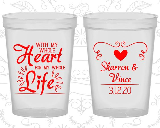 With my Whole Heart, For my Whole Life, Promotional Party Cups, Vintage Wedding Cups, Romantic Wedding, Plastic Cups (387)