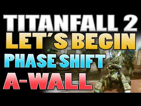 Titanfall 2 News Phase Shift A Wall Guide With Images