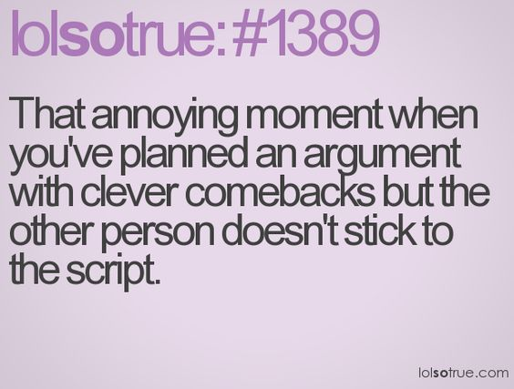: Argument, Haha Funny, The Script, Clever Comebacks, Soooo True, My Life, My Husband, Funny Stuff, Lolsotrue