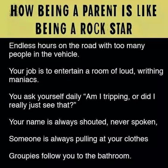 How being a parent is like being a rock star