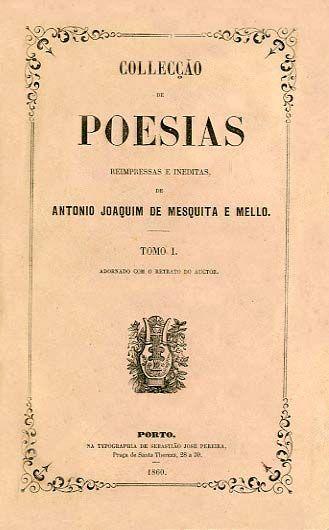 COLECÇAO DE POESIAS REIMPRESSAS E INEDITAS - MELO (Antonio Joaquim de Mesquita e)