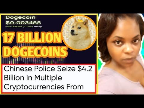 17 Billion Dogecoins Cryptocurrency Confiscated In China Dogecoin To The Moon Dogecoin Crypto Youtube Cryptocurrency Robinhood App Moon