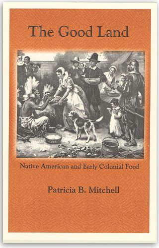 The good land native american and early colonial food by - Early american cuisine ...