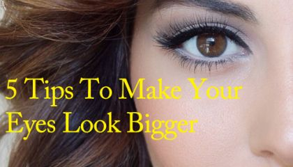 5 Tips To Make Your Eyes Look Bigger
