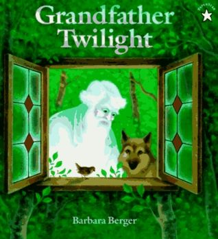 Grandfather twilight board book  When day is done, it is time for Grandfather Twilight to close his book, put on his jacket, and go for a walk through the forest. All the woodland creatures watch in silence as he performs his very special evening task and returns to his house among the trees.  Here is Barbara Helen Berger's enormously popular classic--now in a board book format that retains all of the magic of the original.
