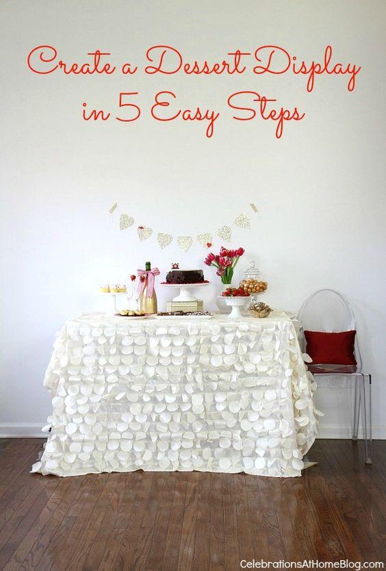 create a dessert display in 5 easy steps #desserttable #valentinesday: Tablecloth, Dessert Buffet, Steps Desserttable, Party Inspiration, Desserttable Valentinesday, Dessert Display