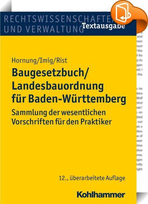 Baugesetzbuch/Landesbauordnung für Baden-Württemberg    ::  Im Mittelpunkt der Neuauflage stehen die jüngsten Novellierungen der Landesbauordnung 2014, der Energieeinsparverordnung 2014 und des Nachbarrechtsgesetzes. Das Werk fasst die wesentlichen Bestimmungen zusammen, auf die der Baupraktiker bei seiner Arbeit angewiesen ist. Das Werk enthält daher die wichtigsten Bestimmungen des Bauplanungsrechts (Baugesetzbuch, Baunutzungsverordnung), des Bauordnungsrechts (Landesbauordnung, Ausf...