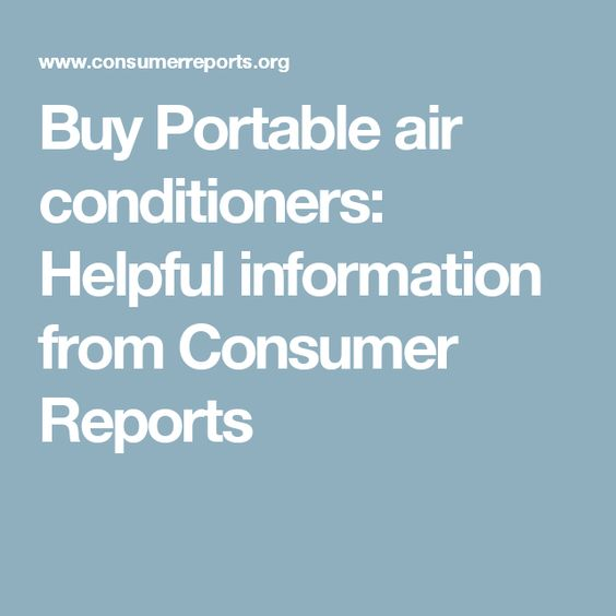 Buy Portable air conditioners: Helpful information from Consumer Reports