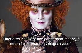 Tag Frases Alice Através Do Espelho Chapeleiro