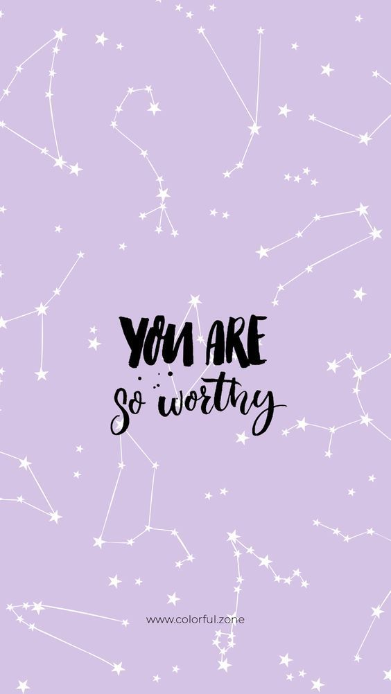 You Are So Worthy Motivationalquotes Wallpaper Quotes Pretty Quotes Cute Quotes