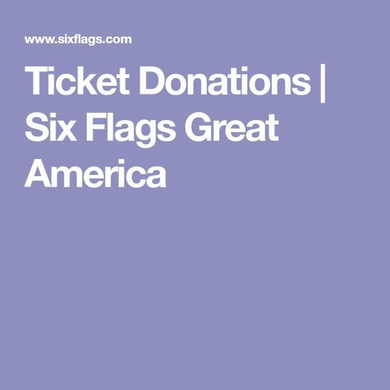 Ticket Donations Six Flags Great America Fun Fundraisers Fundraising Donations Personal Fundraising