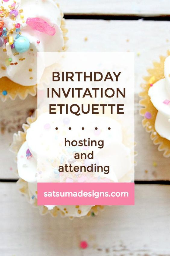 Click through to learn the ins and outs of birthday invitation etiquette for hosting and attending birthday parties large and small. | Birthday parties | Manners and etiquette | SatsumaDesigns.com #etiquette #manners