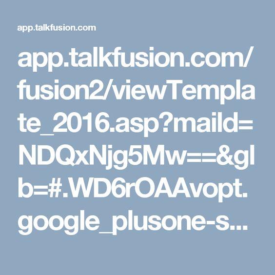 app.talkfusion.com/fusion2/viewTemplate_2016.asp?maild=NDQxNjg5Mw==&glb=#.WD6rOAAvopt.google_plusone-share