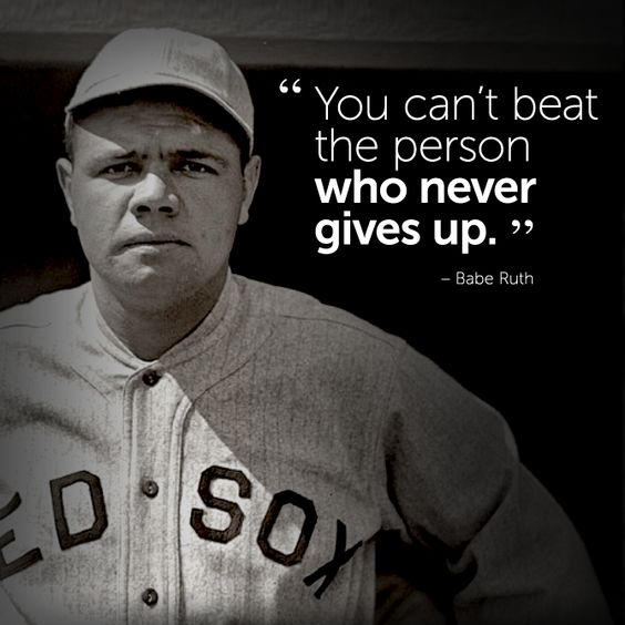 #inspirational #quote by Babe Ruth