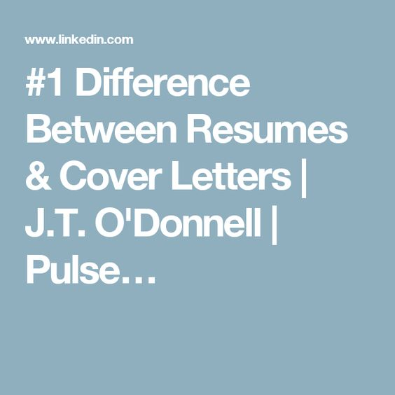 1 Difference Between Resumes \ Cover Letters JT Ou0027Donnell - difference between cover letter and resume