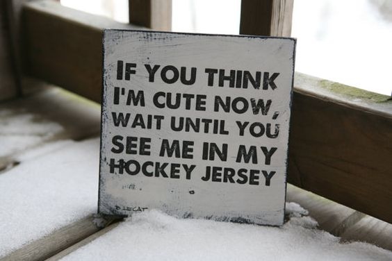 Vintage hockey sign, sports team wall art - If you think I'm cute now, wait until you see me in my hockey jersey...