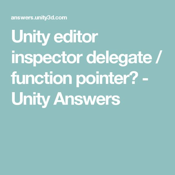 Unity editor inspector delegate / function pointer? - Unity Answers