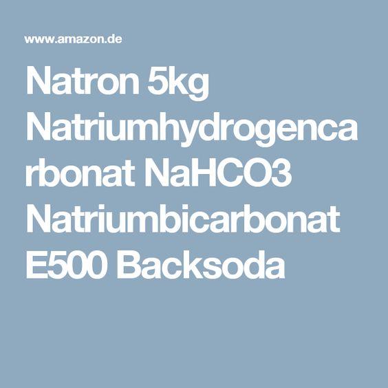 Natron 5kg Natriumhydrogencarbonat NaHCO3 Natriumbicarbonat E500 Backsoda