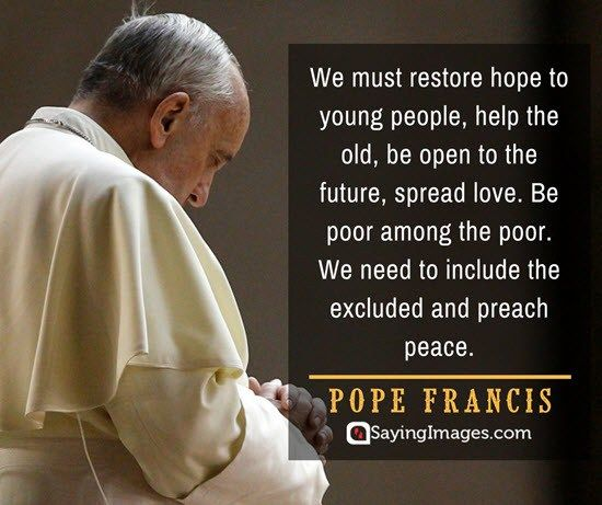 Pope Francis Hope Quotes Pope Francis Quotes Pope Francis Pope