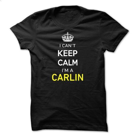 I Cant Keep Calm Im A CARLIN - #tee shirt #tshirt dress. ORDER HERE => https://www.sunfrog.com/Names/I-Cant-Keep-Calm-Im-A-CARLIN-4211F7.html?68278