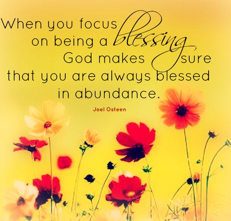 When you focus on being a blessing, God makes sure that you are... | Joel Osteen Picture Quotes | Quoteswave