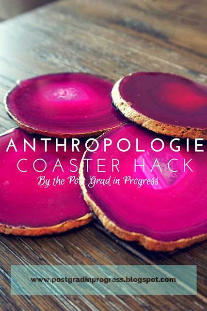 PostGrad in Progress: Anthropologie Hack Coasters: