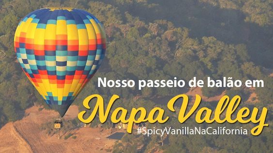 Passeio de Balão em Napa, Califórnia | Saiba como é realizado o passeio