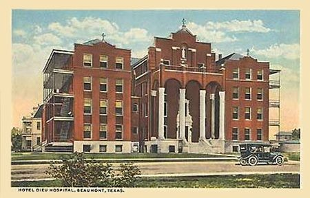 Hotel Dieu Hospital in Beaumont, Texas where I was born, It has since been torn down.: